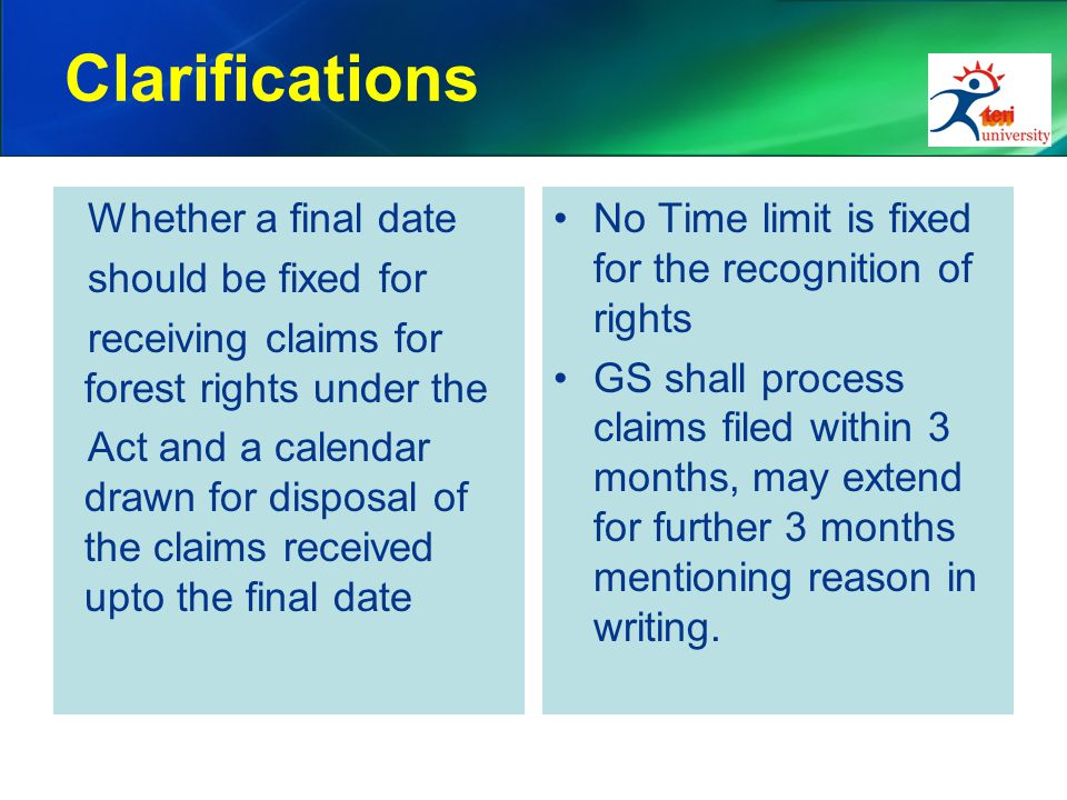Clarifications Whether a final date should be fixed for receiving claims for forest rights under the Act and a calendar drawn for disposal of the clai