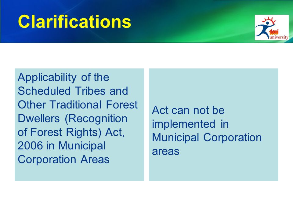 Clarifications Applicability of the Scheduled Tribes and Other Traditional Forest Dwellers (Recognition of Forest Rights) Act, 2006 in Municipal Corporation Areas Act can not be implemented in Municipal Corporation areas