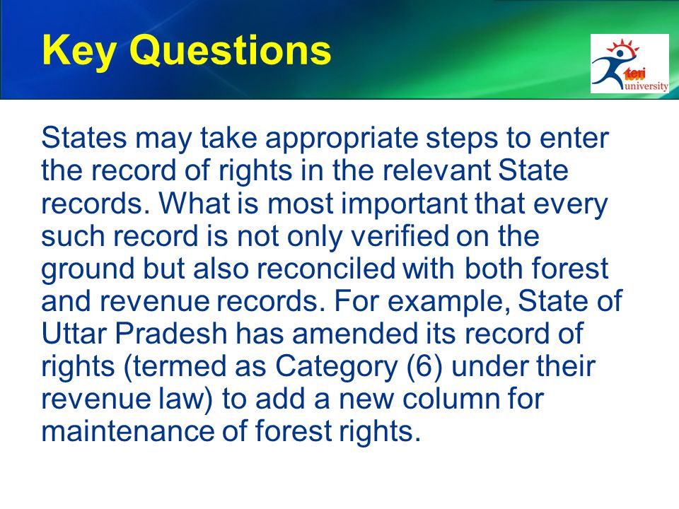 Key Questions States may take appropriate steps to enter the record of rights in the relevant State records. What is most important that every such re