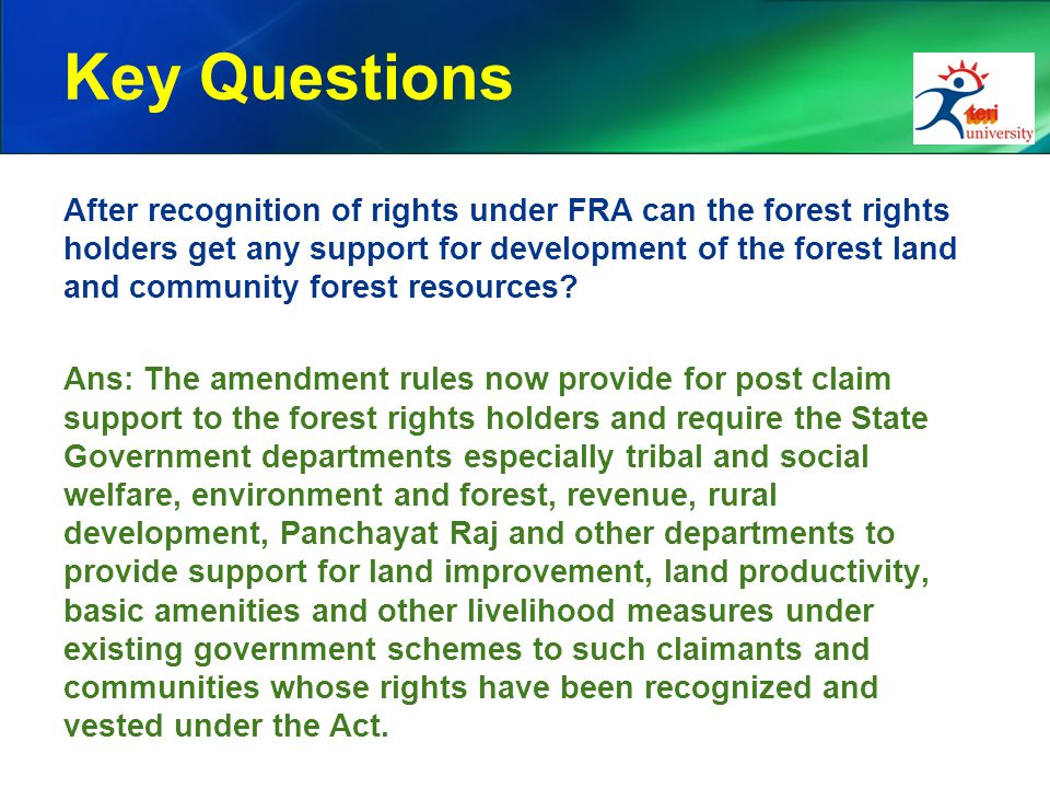 Key Questions After recognition of rights under FRA can the forest rights holders get any support for development of the forest land and community forest resources.