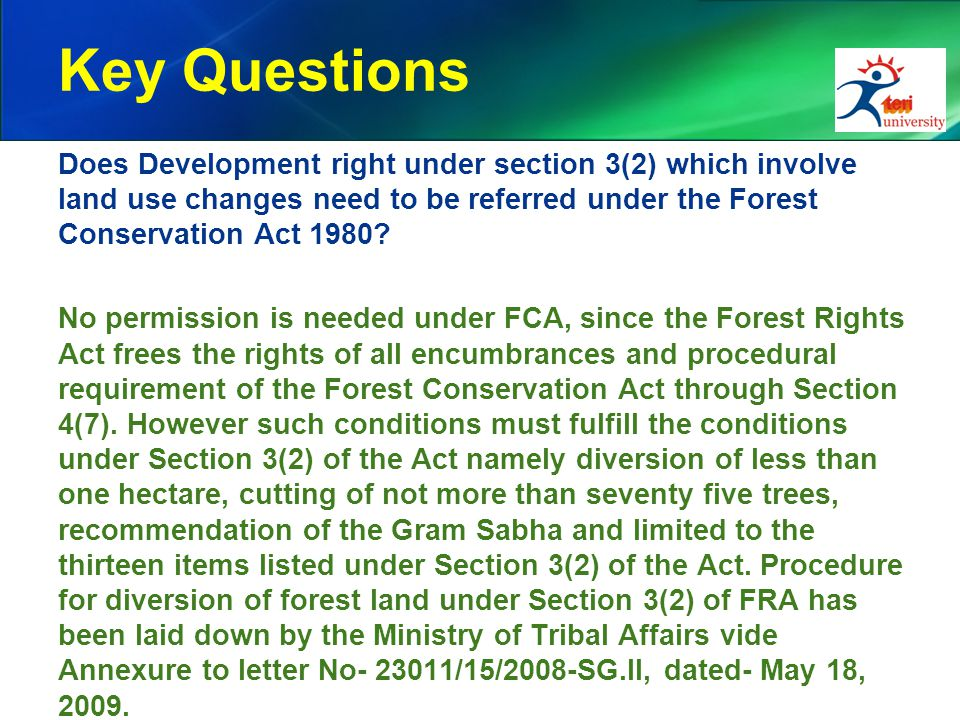 Key Questions Does Development right under section 3(2) which involve land use changes need to be referred under the Forest Conservation Act 1980.