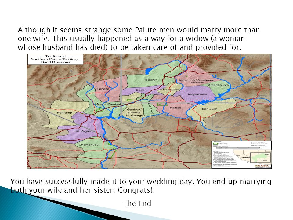 Although it seems strange some Paiute men would marry more than one wife.
