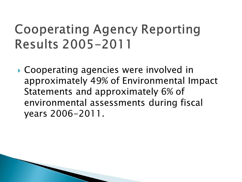  Cooperating agencies were involved in approximately 49% of Environmental Impact Statements and approximately 6% of environmental assessments during fiscal years 2006-2011.