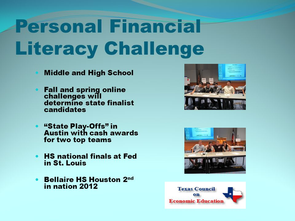 "Personal Financial Literacy Challenge Middle and High School Fall and spring online challenges will determine state finalist candidates ""State Play-Of"