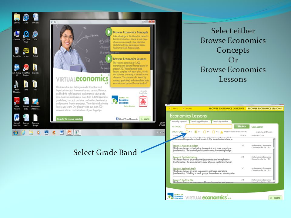 Select either Browse Economics Concepts Or Browse Economics Lessons Select Grade Band