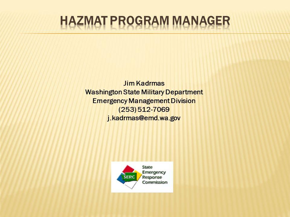 Jim Kadrmas Washington State Military Department Emergency Management Division (253) 512-7069 j.kadrmas@emd.wa.gov