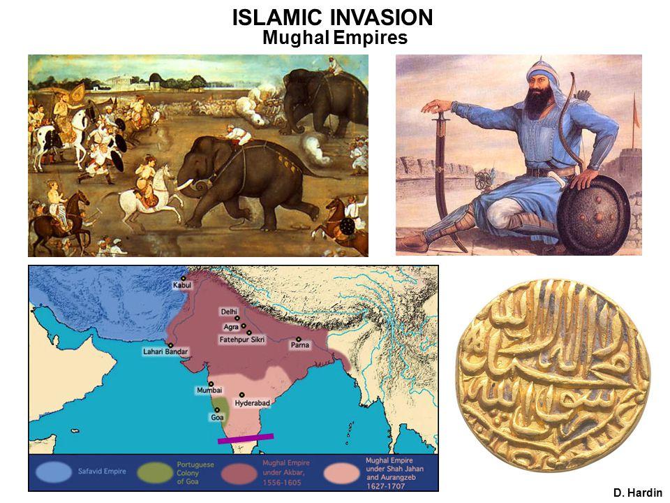 ISLAMIC INVASION D. Hardin Mughal Empires