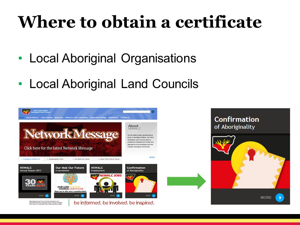 Where to obtain a certificate Local Aboriginal Organisations Local Aboriginal Land Councils