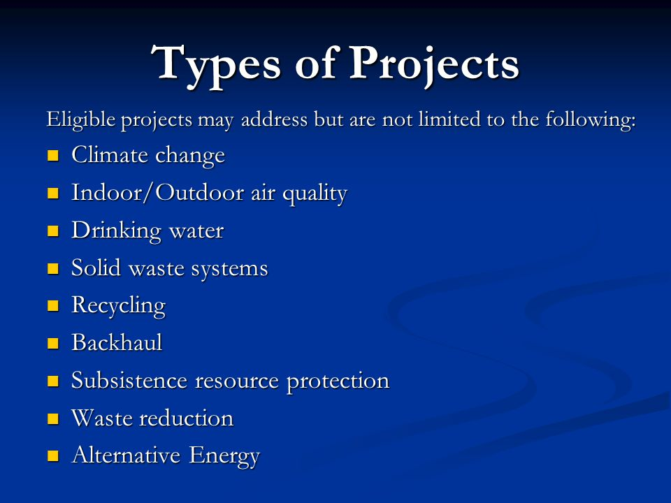 Types of Projects Eligible projects may address but are not limited to the following: Climate change Climate change Indoor/Outdoor air quality Indoor/