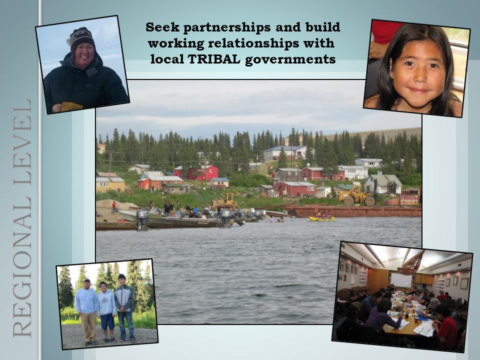 Seek partnerships and build working relationships with local TRIBAL governments
