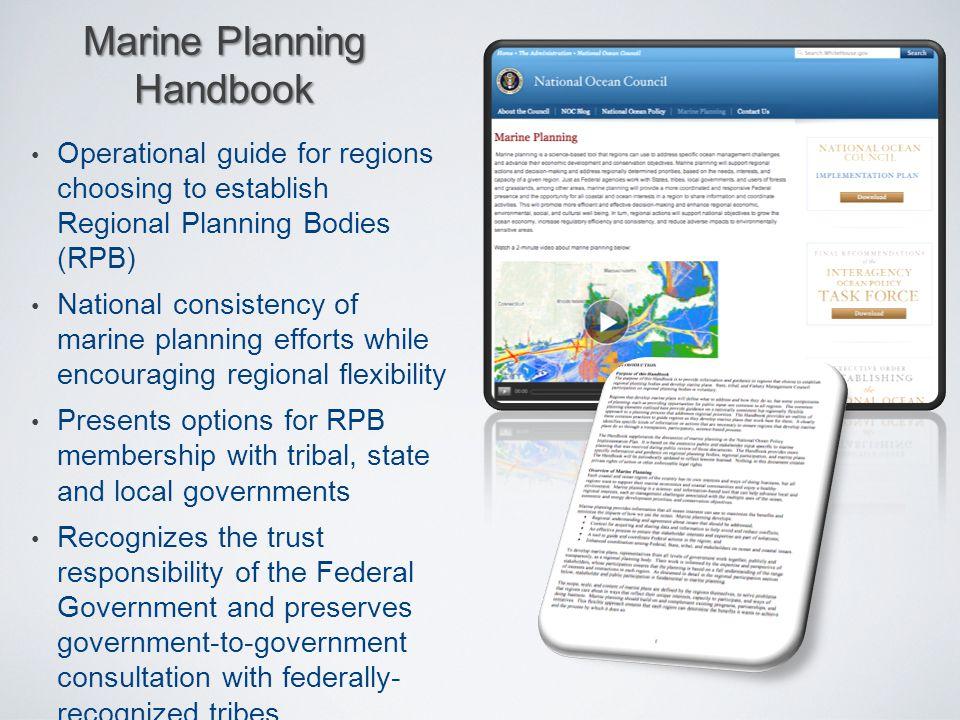 Marine Planning Handbook Operational guide for regions choosing to establish Regional Planning Bodies (RPB) National consistency of marine planning ef