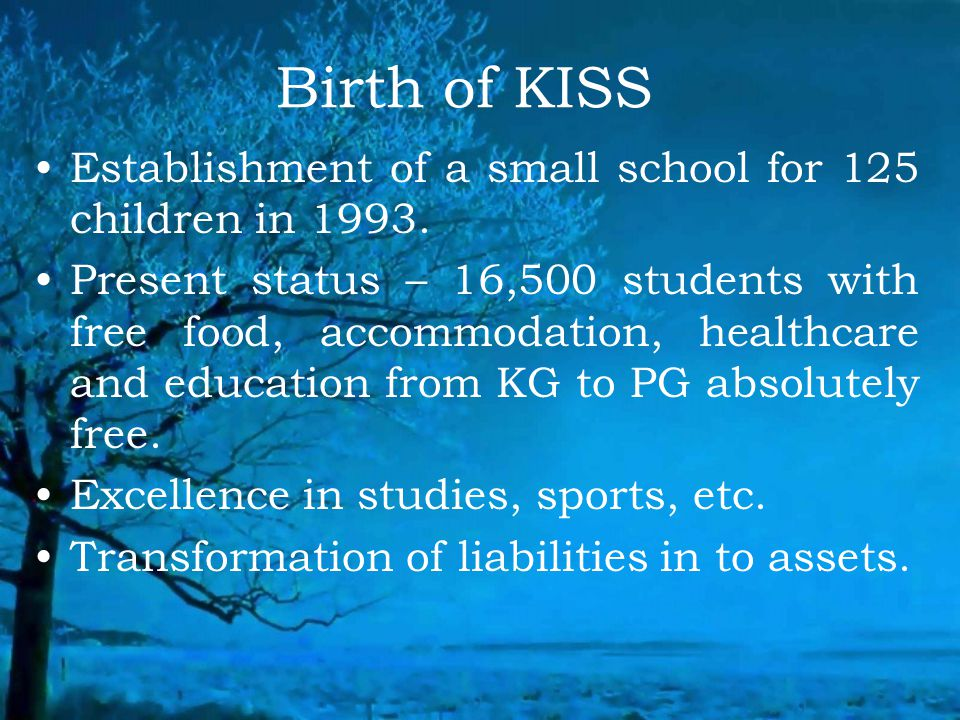 Birth of KISS Establishment of a small school for 125 children in 1993.