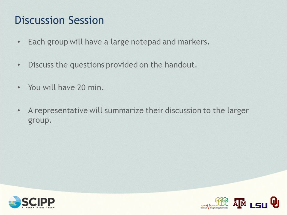 Discussion Session Each group will have a large notepad and markers.