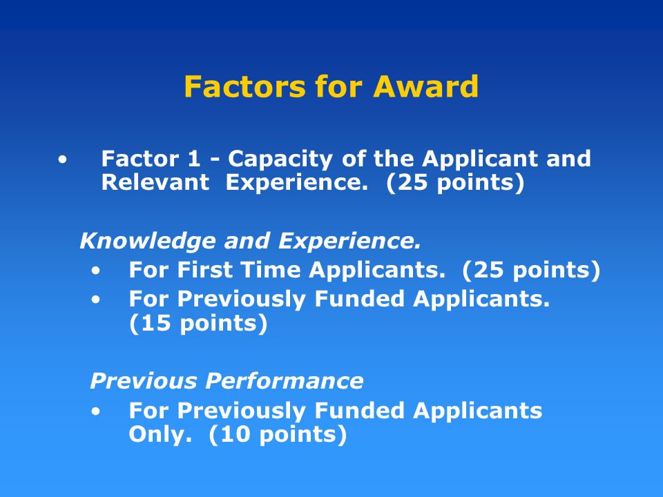 Factors for Award Factor 1 - Capacity of the Applicant and Relevant Experience.