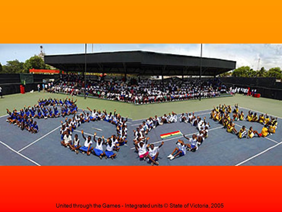 United through the Games - Integrated units © State of Victoria, 2005