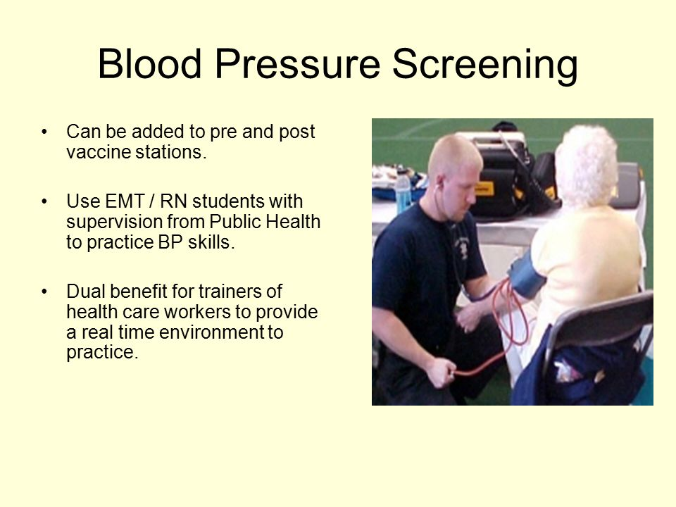 Blood Pressure Screening Can be added to pre and post vaccine stations.