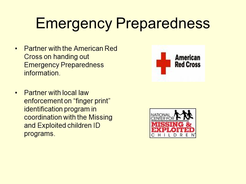Emergency Preparedness Partner with the American Red Cross on handing out Emergency Preparedness information.