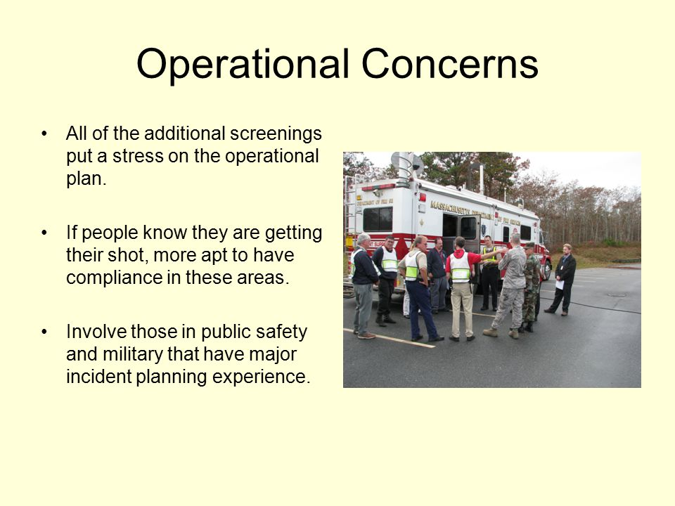 Operational Concerns All of the additional screenings put a stress on the operational plan.