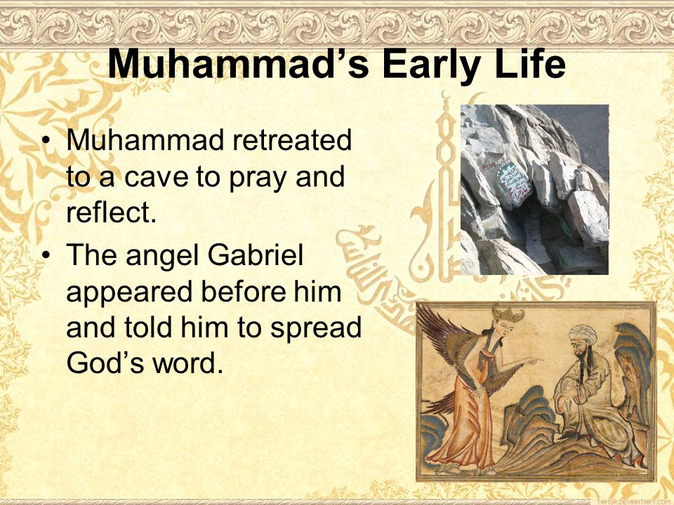 Muhammad retreated to a cave to pray and reflect.
