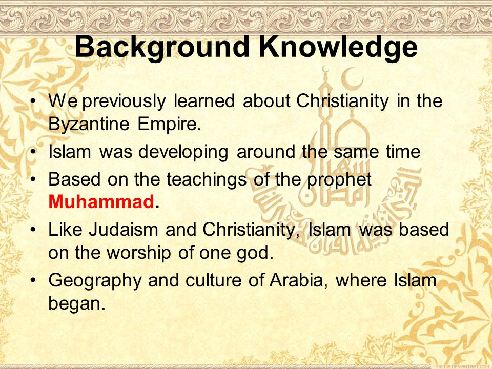 Background Knowledge We previously learned about Christianity in the Byzantine Empire.