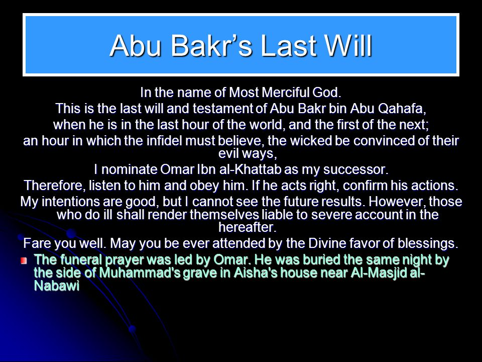 Near Death and the Choice Realizing that his end was drawing near, Abu Bakr wanted to nominate his successor It is claimed that was to cause no dissen