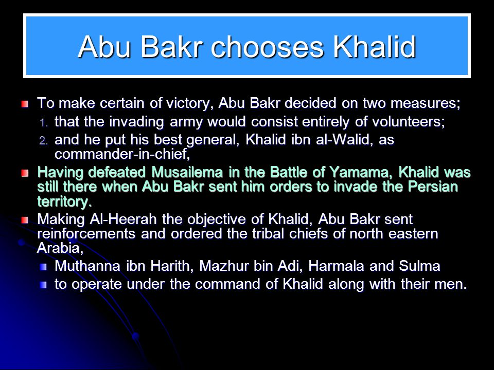 The Persians and the Arabs Abu Bakr started with the invasion of Iraq. The problems faced by Abu Bakr were that the Arabs feared the Persians with a d
