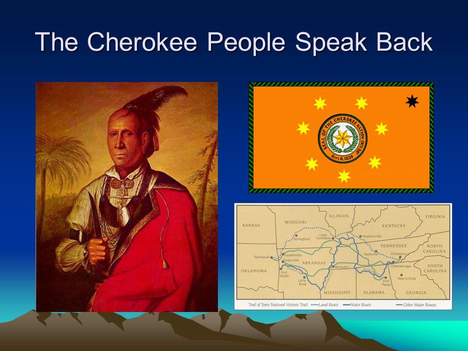 The Cherokee People Speak Back