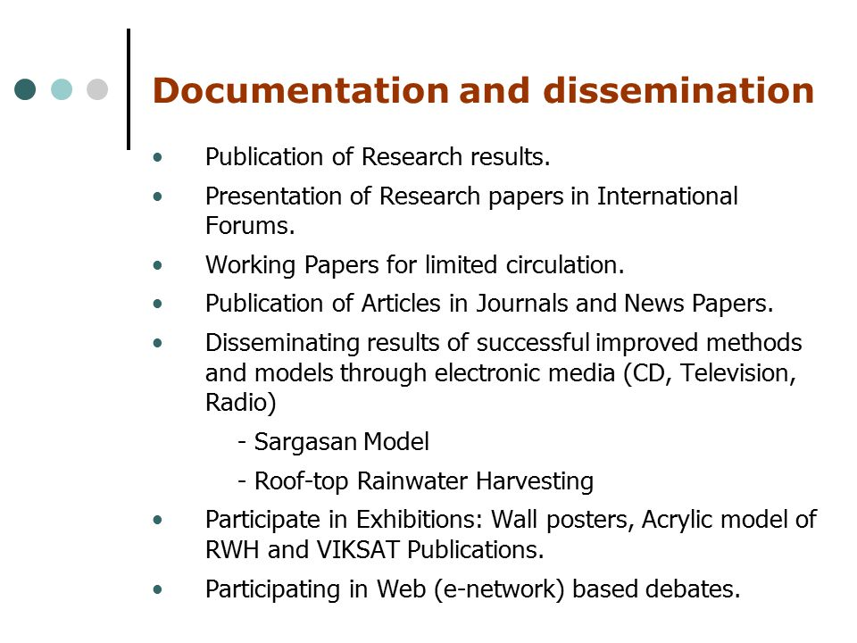 Documentation and dissemination Publication of Research results.