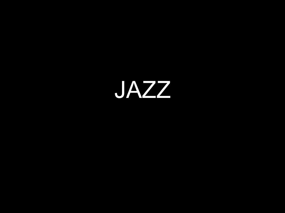 JAZZ HISTORY Jazz is the art of expression set to music.
