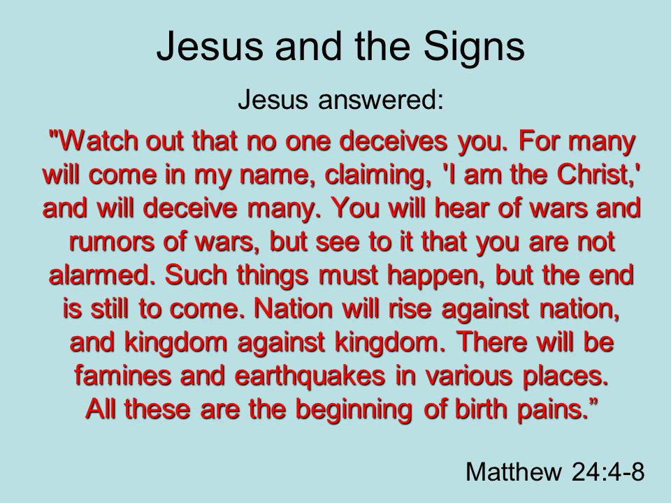 Jesus and the Signs Jesus answered: