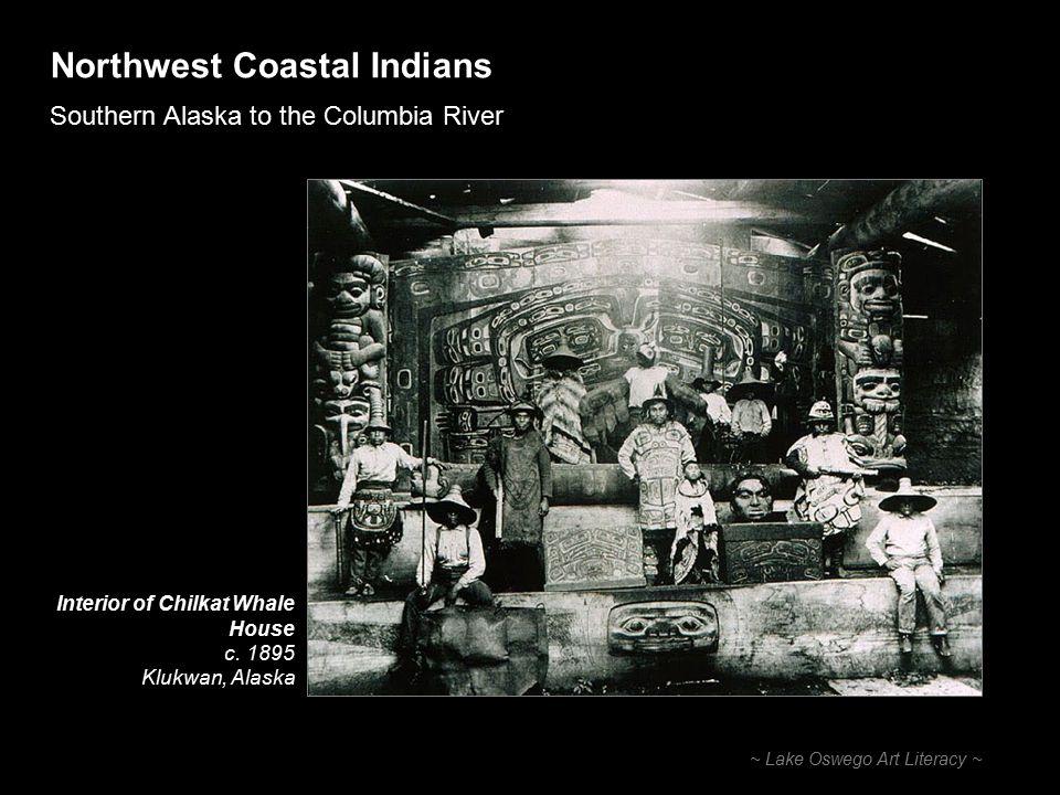Northwest Coastal Indians Southern Alaska to the Columbia River ~ Lake Oswego Art Literacy ~ Textiles Chilkat Tunic 1880 Mountain goat hair and cedar bark Tlingit
