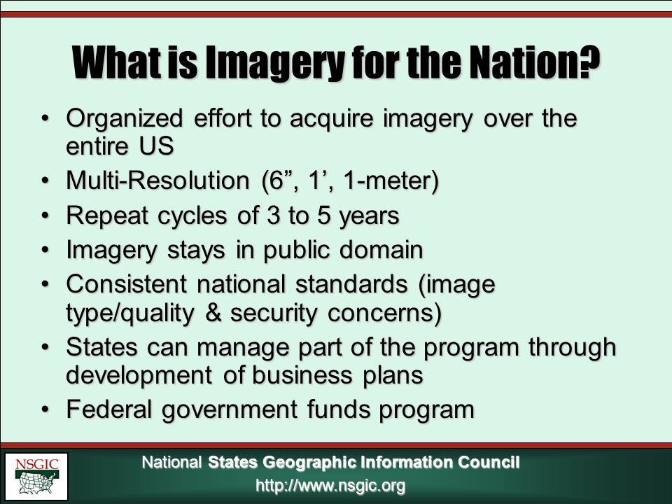 National States Geographic Information Council http://www.nsgic.org What is Imagery for the Nation.