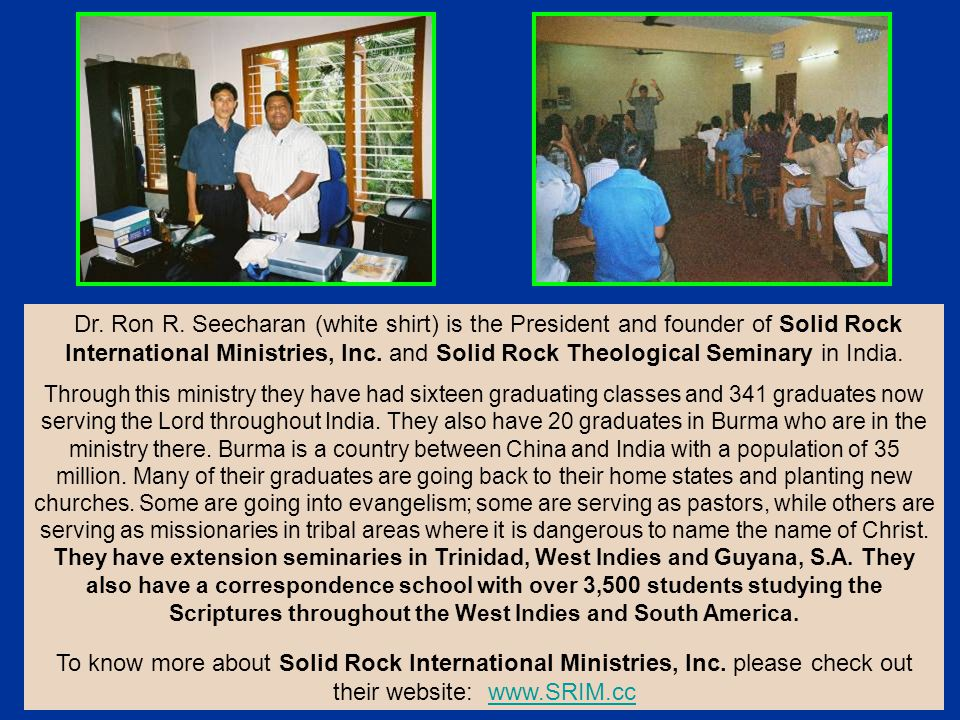 Dr. Ron R. Seecharan (white shirt) is the President and founder of Solid Rock International Ministries, Inc. and Solid Rock Theological Seminary in In