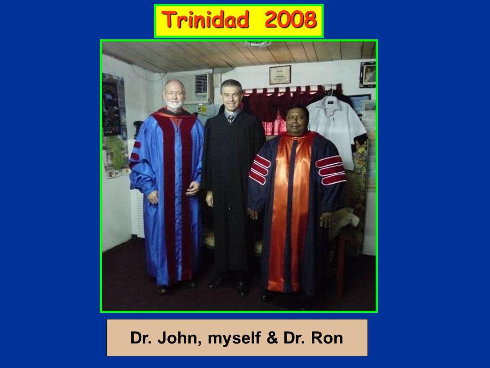 Trinidad 2008 Dr. John, myself & Dr. Ron
