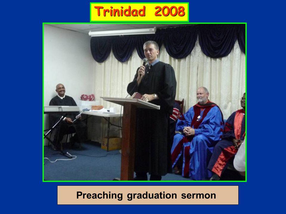 Preaching graduation sermon Trinidad 2008