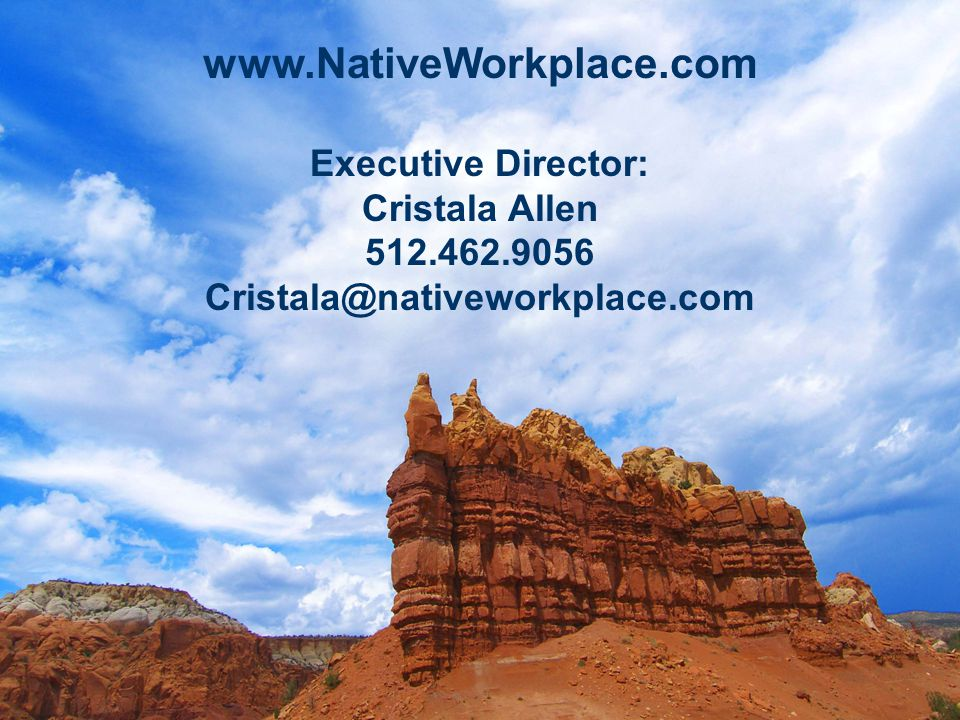 www.NativeWorkplace.com Executive Director: Cristala Allen 512.462.9056 Cristala@nativeworkplace.com