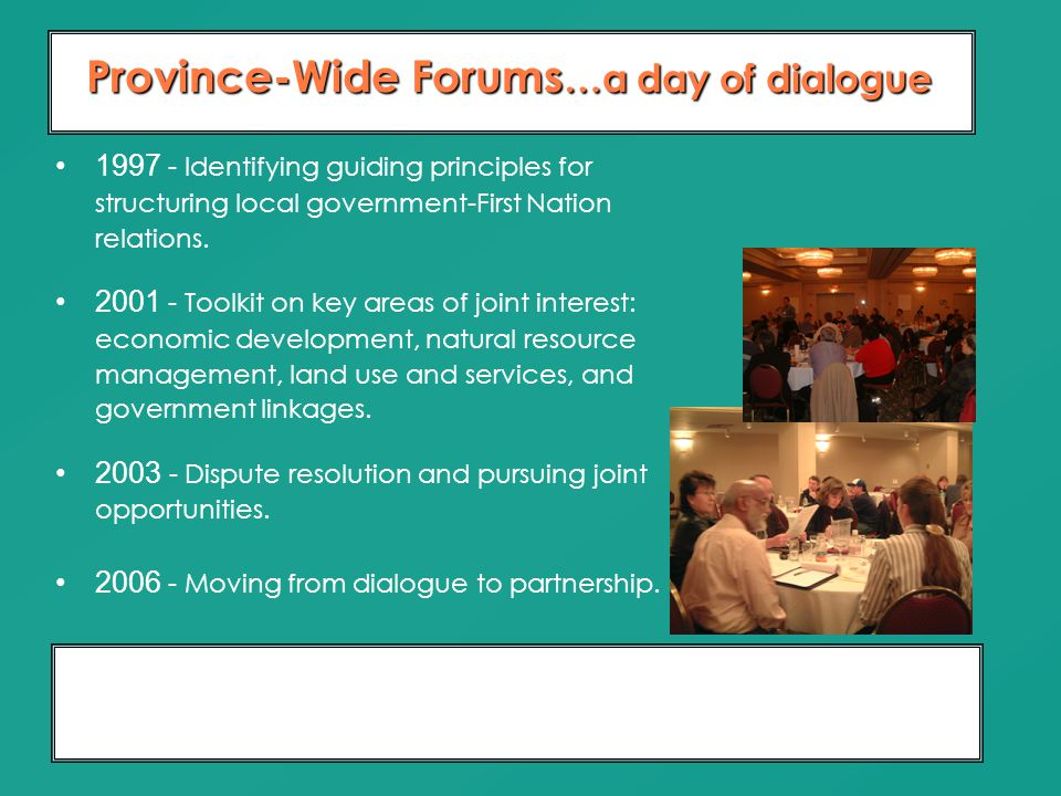 Moving From Dialogue To Partnership 10 Years of Relationship Building Province-Wide Forums …a day of dialogue 1997 - Identifying guiding principles fo