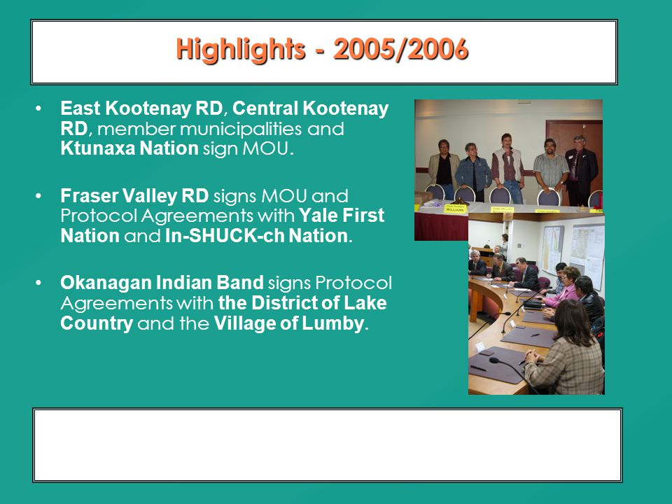 Moving From Dialogue To Partnership 10 Years of Relationship Building Highlights - 2005/2006 East Kootenay RD, Central Kootenay RD, member municipalit