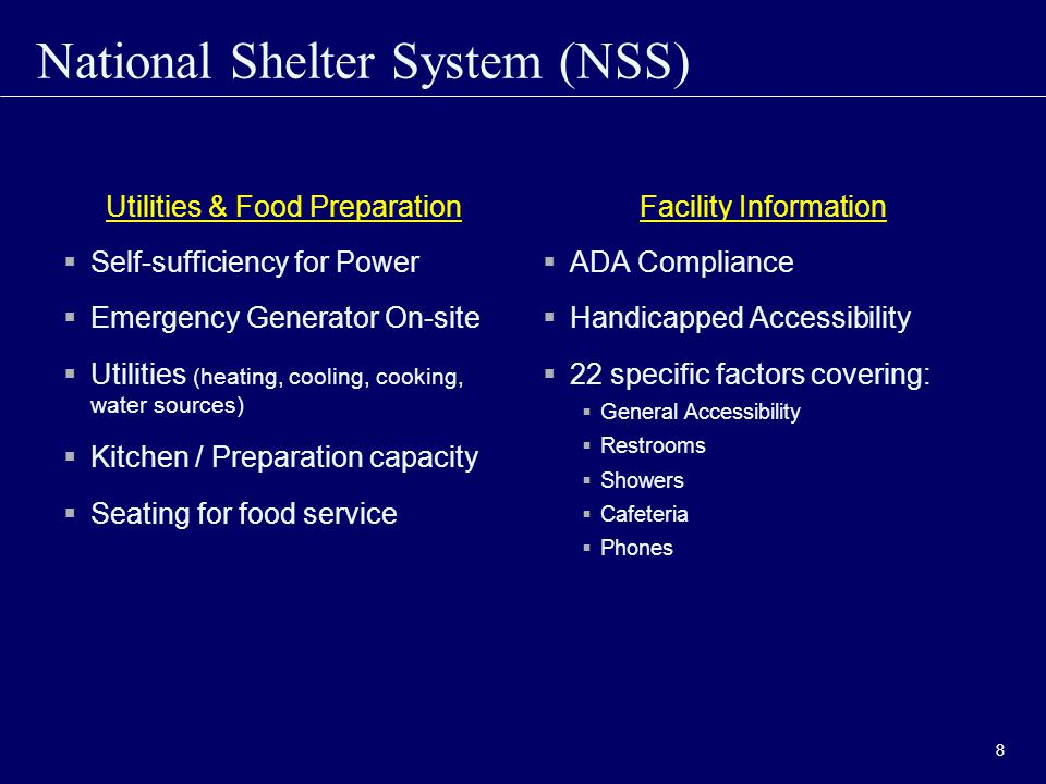 National Shelter System (NSS) 9 Eligibility for NSS Access  Must be employee or volunteer of an agency with a primary or support role in management or coordination of shelter activities in your jurisdiction, and have concurrence of State/Tribal/Local EMA (as appropriate to your jurisdiction).