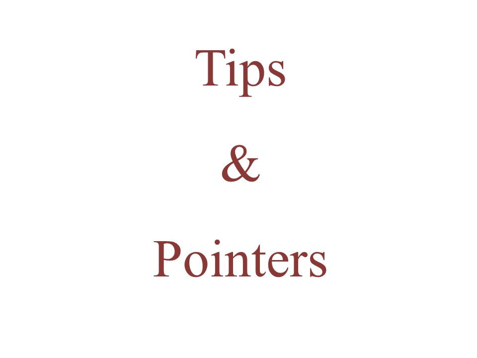Tips & Pointers