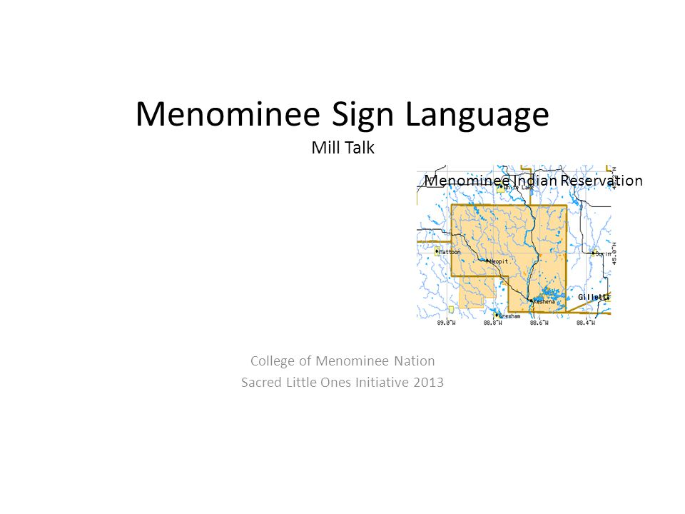 Menominee Sign Language Mill Talk College of Menominee Nation Sacred Little Ones Initiative 2013 Menominee Indian Reservation