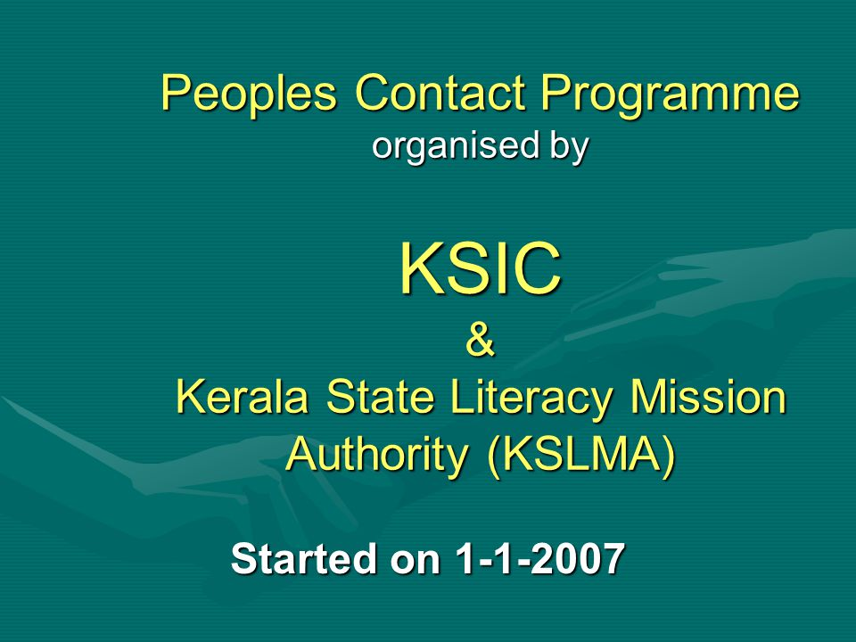 Peoples Contact Programme organised by KSIC & Kerala State Literacy Mission Authority (KSLMA) Started on 1-1-2007