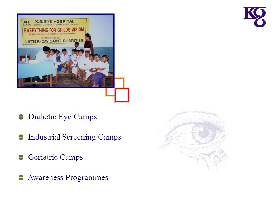 Diabetic Eye Camps Industrial Screening Camps Geriatric Camps Awareness Programmes