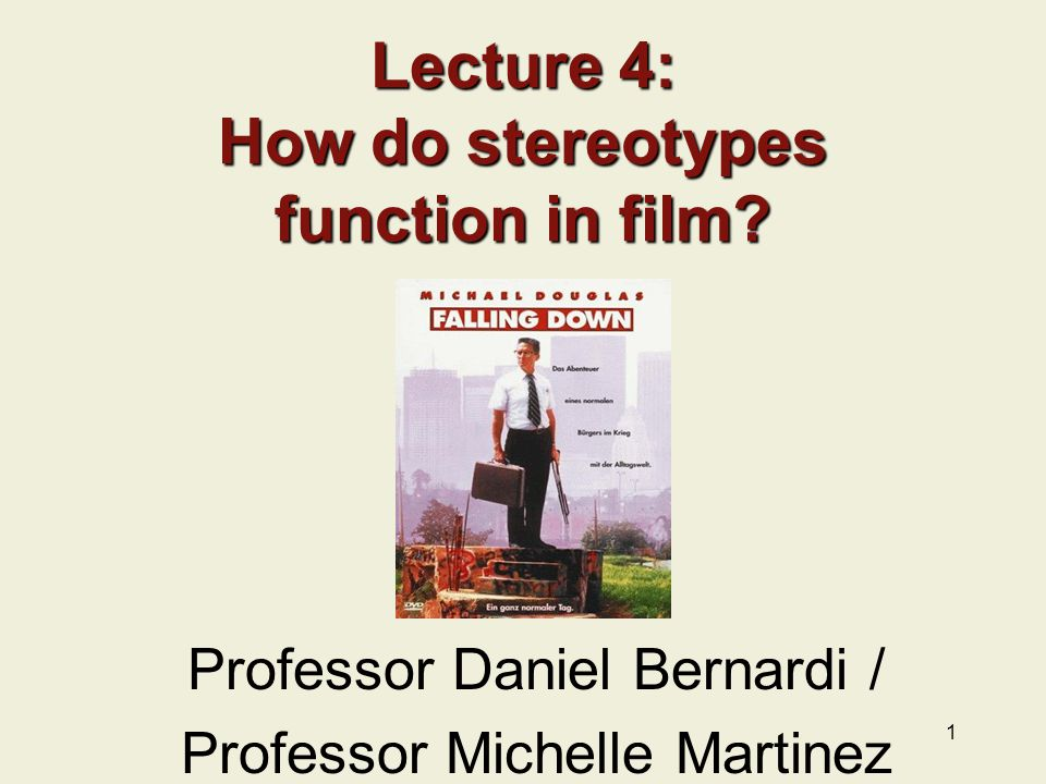 1 Lecture 4: How do stereotypes function in film.