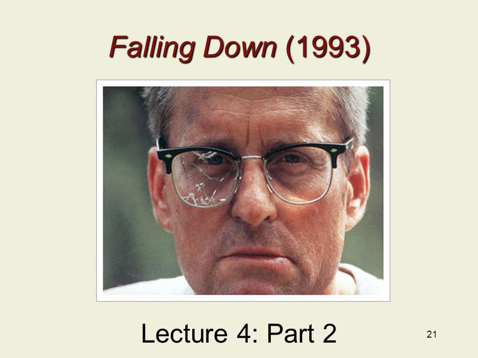 21 Falling Down (1993) Lecture 4: Part 2