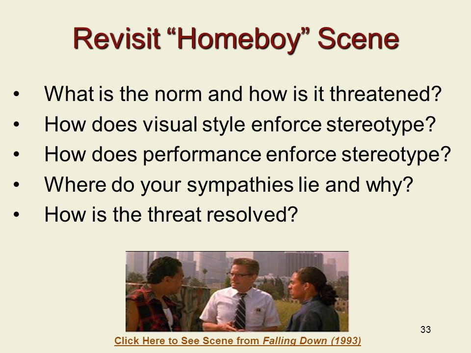 33 Revisit Homeboy Scene What is the norm and how is it threatened.