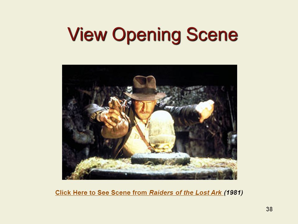 38 View Opening Scene Click Here to See Scene from Raiders of the Lost Ark Click Here to See Scene from Raiders of the Lost Ark (1981)