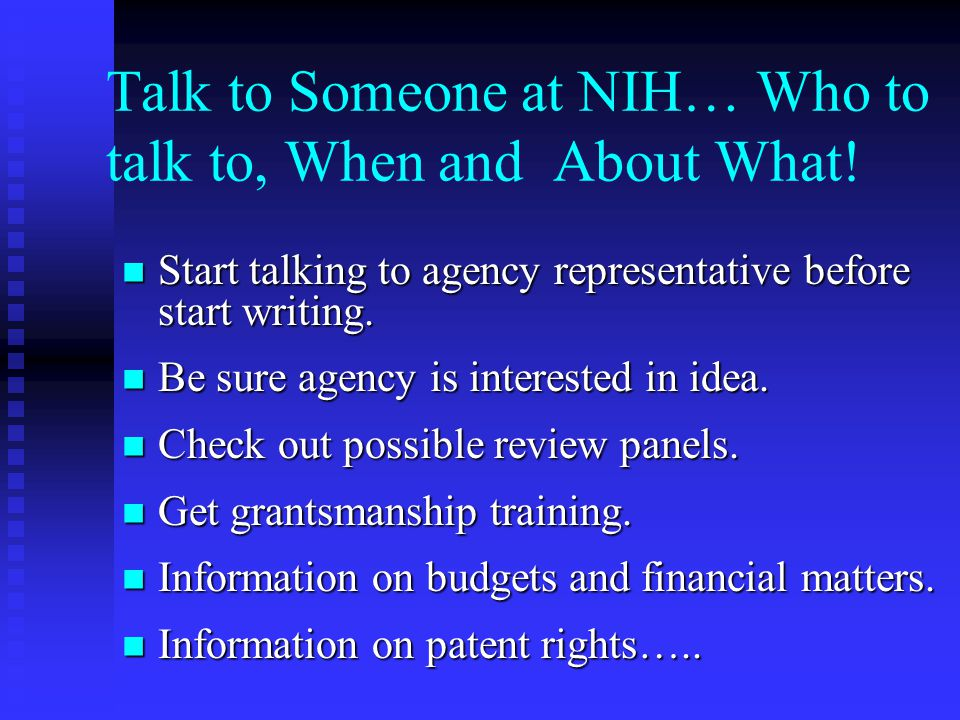 Talk to Someone at NIH… Who to talk to, When and About What.