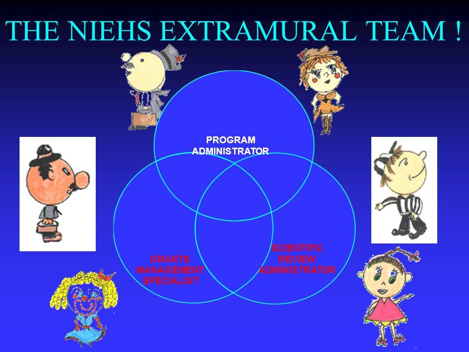 THE NIEHS EXTRAMURAL TEAM .