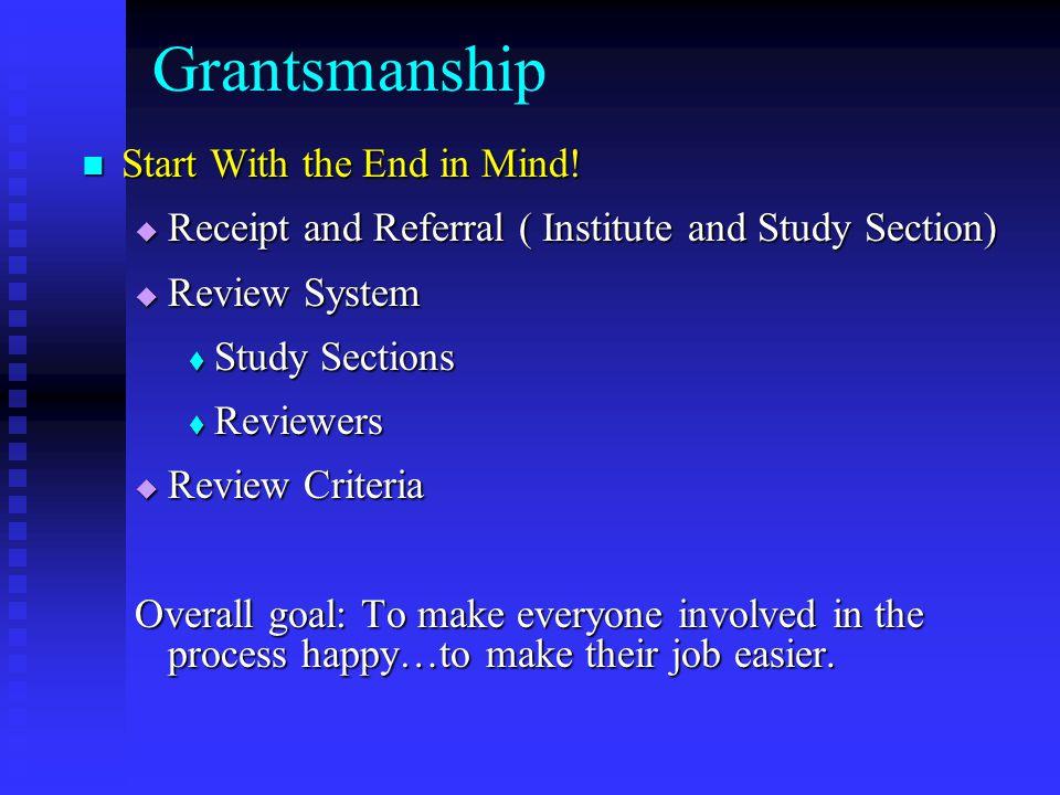 Grantsmanship Start With the End in Mind. Start With the End in Mind.